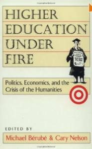 "Michael Berube and Cary Nelson, eds., ""Higher Education under Fire"""