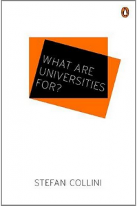 "Stefan Collini, ""What are Universities For?"""