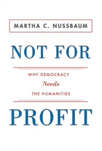 "Nussbaum, ""Not for Profit: Why democracy needs the humanities"""