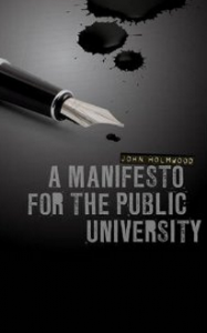 "John Holmwood, ""A Manifesto for the Public University"""