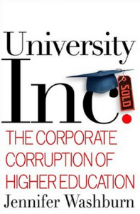 Jennifer Washburn, 'Univeristy Inc. The corporate corruption of higher education'
